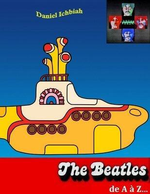 Beatles de A à Z - Daniel Ichbiah