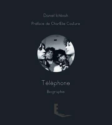 L'histoire du groupe Telephone par Daniel Ichbiah